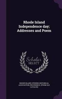 Rhode Island Independence Day; Addresses and Poem