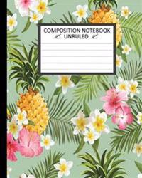 """Unruled Composition Notebook 8"""" X 10."""" 120 Pages. Tropical Flowers.: Unruled Composition Notebook 8"""" X 10."""" 120 Pages. Beautiful and Colorful Tropical"""