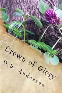 Crown of Glory: Book One of the Second Armageddon Saga