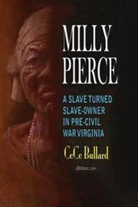 Milly Pierce: A Slave Turned Slave-Owner in Pre-Civil War Virginia