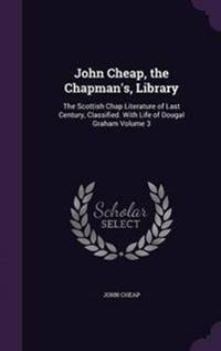 John Cheap, the Chapman's, Library