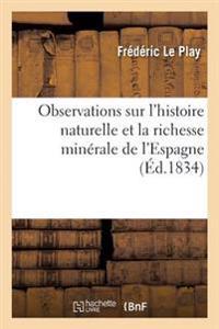 Observations Sur L'Histoire Naturelle Et La Richesse Minerale de L'Espagne