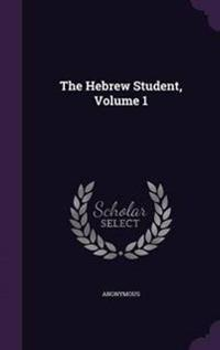 The Hebrew Student, Volume 1