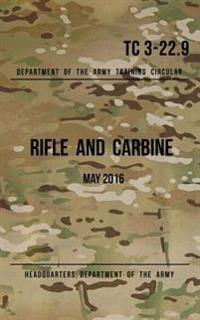 Training Circular 3-22.9 Rifle and Carbine: May 2016