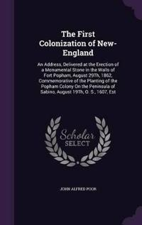 The First Colonization of New-England