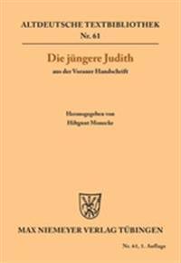 Die J ngere Judith Aus Der Vorauer Handschrift
