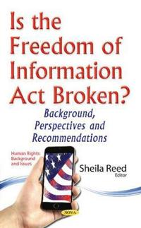 Is the Freedom of Information Act Broken?