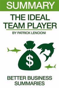 Summary the Ideal Team Player: By Patrick Lencioni