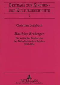 Matthias Erzberger: Ein Kritischer Beobachter Des Wilhelminischen Reiches 1895-1914