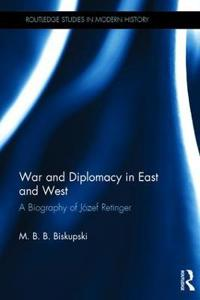 War and diplomacy in east and west - a biography of jozef retinger