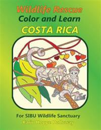 Wildlife Rescue Color and Learn Costa Rica - Sibu: Fun and Facts