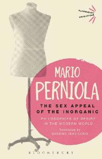 The Sex Appeal of the Inorganic: Philosophies of Desire in the Modern World