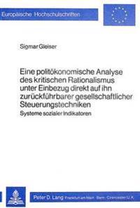 Eine Politoekonomische Analyse Des Kritischen Rationalismus Unter Einbezug Direkt Auf Ihn Zurueckfuehrbarer Gesellschaftlicher Steuerungstechniken
