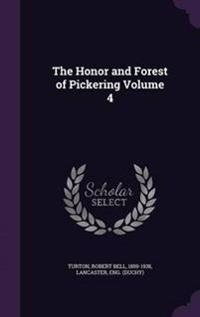 The Honor and Forest of Pickering Volume 4