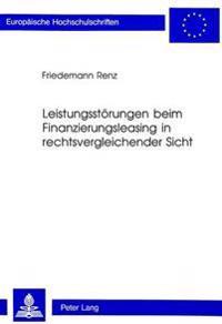 Leistungsstoerungen Beim Finanzierungsleasing in Rechtsvergleichender Sicht