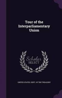Tour of the Interparliamentary Union