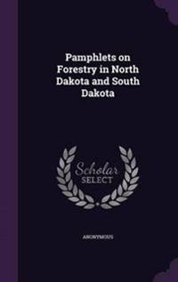 Pamphlets on Forestry in North Dakota and South Dakota