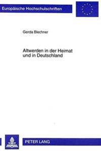 Altwerden in Der Heimat Und in Deutschland: Zurueckgekehrte Und Hiergebliebene Alte, Italienische Migranten - Aus Drei Regionen - Im Vergleich