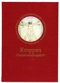 Kroppen i humanioraperspektiv : Symposier på Krapperups borg nr 9