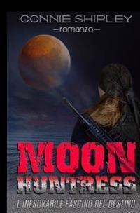 Moonhuntress: L'Inesorabile Fascino del Destino