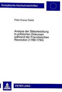 Analyse Der Stilentwicklung in Politischen Diskursen Waehrend Der Franzoesischen Revolution (1789-1794)