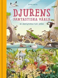 Djurens fantastiska värld : en äventyrsresa runt jorden - Brendan Kearney pdf epub