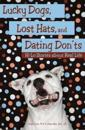 Lucky Dogs, Lost Hats, and Dating Don'ts