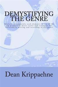 Demystifying the Genre: Analysis of Commonly Used Elements in Ten of the Top Production Music Styles and Strategies for Successfully Writing a