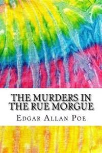 The Murders in the Rue Morgue: Includes MLA Style Citations for Scholarly Secondary Sources, Peer-Reviewed Journal Articles and Critical Essays (Squi