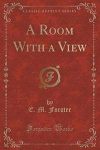 A Room with a View (Classic Reprint)