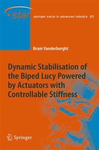 Dynamic Stabilisation of the Biped Lucy Powered by Actuators with Controllable Stiffness