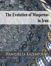 The Evolution of Muqarnas in Iran