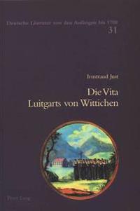 Die Vita Luitgarts Von Wittichen: Text Des Donaueschinger Codex 118- Mit Einleitung, Kommentar Und Froemmigkeitsgeschichtlicher Einordnung