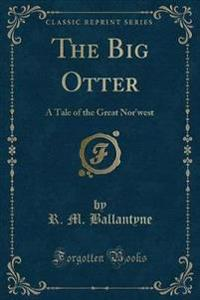 The Big Otter