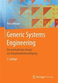 Generic Systems Engineering: Ein Methodischer Ansatz Zur Komplexitatsbewaltigung