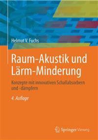 Raum-Akustik Und Larm-Minderung: Konzepte Mit Innovativen Schallabsorbern Und -Dampfern