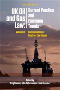 UK Oil and Gas Law: Current Practice and Emerging Trends: Volume II: Commercial and Contract Law Issues