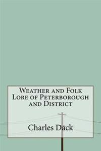 Weather and Folk Lore of Peterborough and District