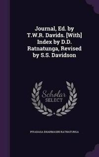 Journal, Ed. by T.W.R. Davids. [With] Index by D.D. Ratnatunga, Revised by S.S. Davidson