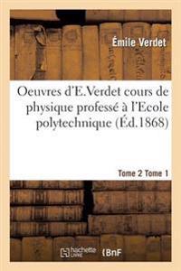 Oeuvres D'e Verdet Cours de Physique Tome 2 Tome 1