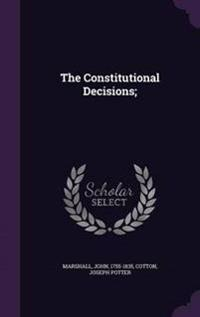 The Constitutional Decisions;