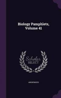 Biology Pamphlets, Volume 41