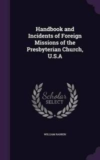 Handbook and Incidents of Foreign Missions of the Presbyterian Church, U.S.a
