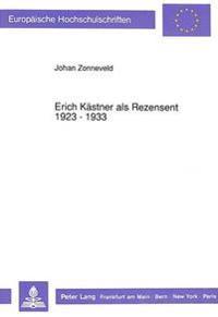 Erich Kaestner ALS Rezensent 1923 - 1933