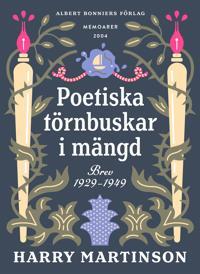 Poetiska törnbuskar i mängd : Brev 1929-1949