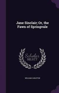 Jane Sinclair; Or, the Fawn of Springvale