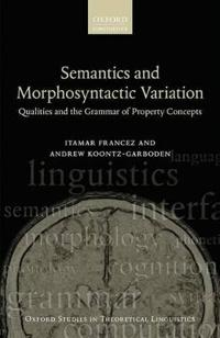 Semantics and Morphosyntactic Variation