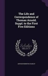 The Life and Correspondence of Thomas Arnold. Suppl. to the First Five Editions