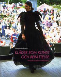 Kläder som konst och berättelse : Vanja Brunzells modehistoria