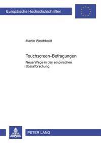 Touchscreen-Befragungen: Neue Wege in Der Empirischen Sozialforschung